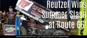 Aaron Reutzel Wins Summer Slash At Route 66; Sweeps Weekend With All Star Sprints