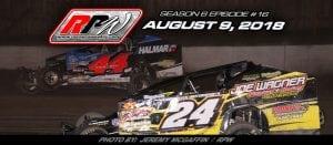 Race Pro Weekly TV: Season 6 Episode #16 – August 9, 2018