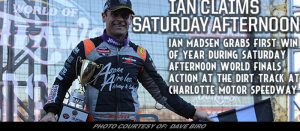 Ian Madsen Gets First Win of Season During Saturday Afternoon Portion of World Finals at Charlotte
